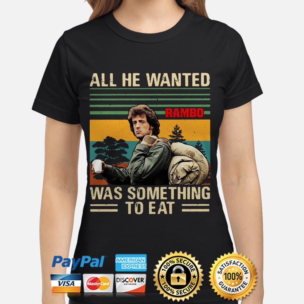 Rambo All he wanted was something to eat vintage ladies shirt