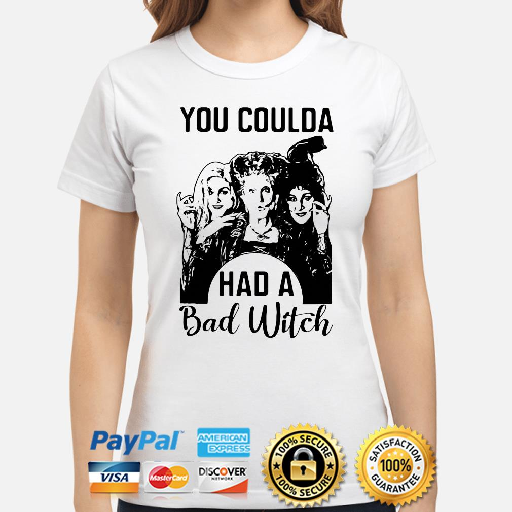 Sanderson Sisters Hocus Pocus you coulda had a bad witch ladies shirt