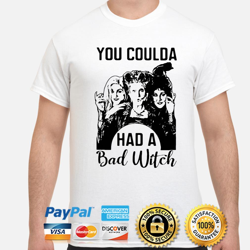 Sanderson Sisters Hocus Pocus you coulda had a bad witch shirt