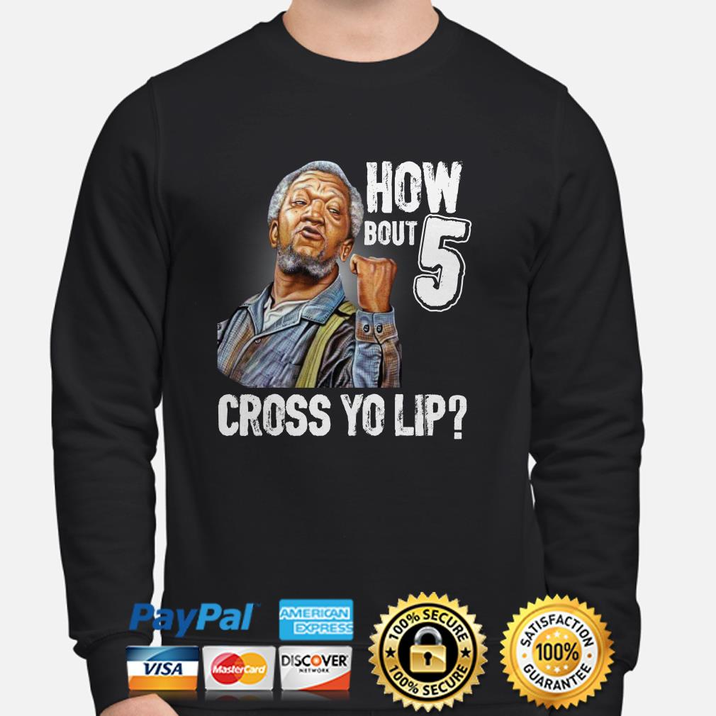 Sanford And Son how about 5 cross yo lip sweater