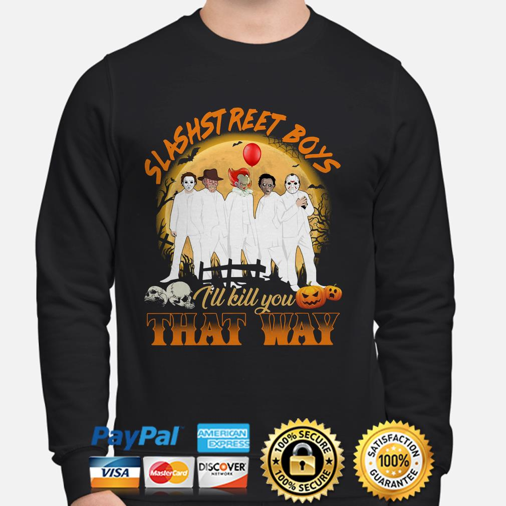 Slashstreet Boys I'll kill you that way Halloween sweater
