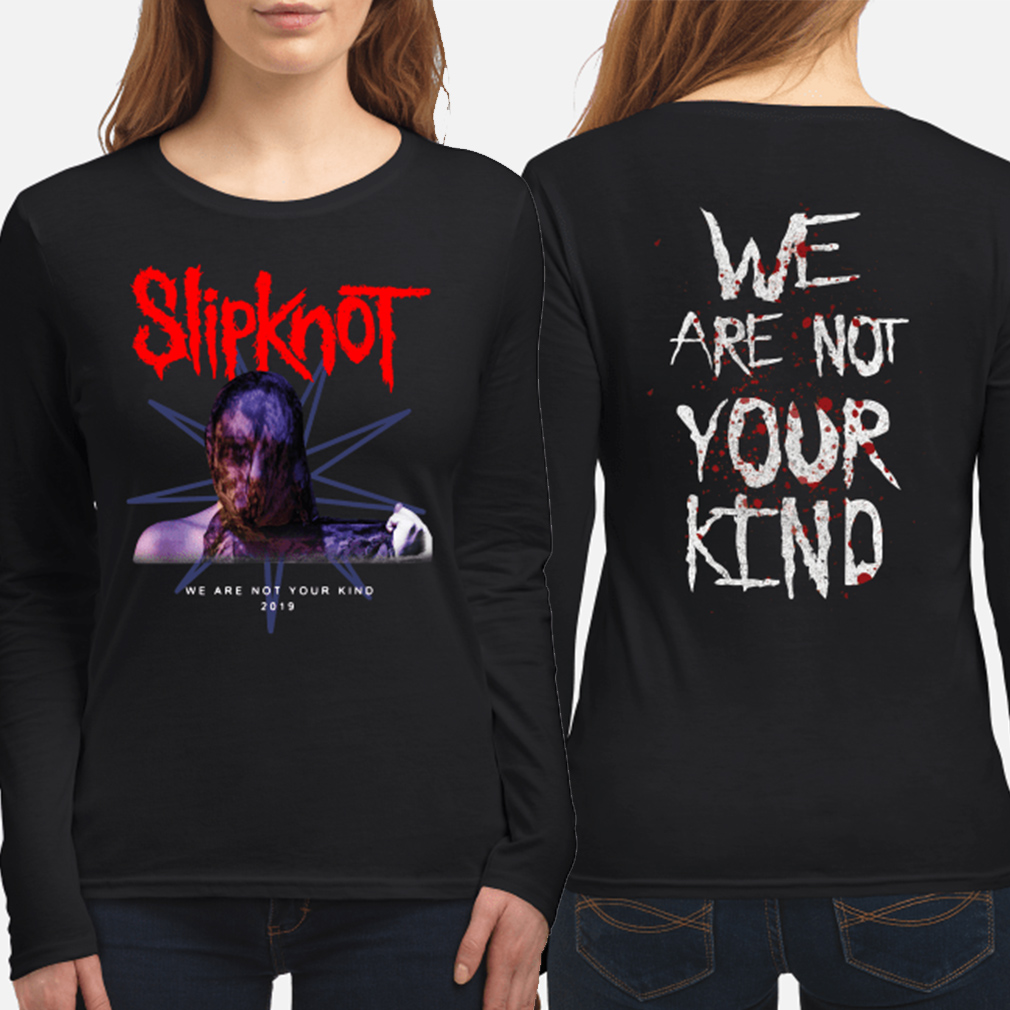 SlipKnot we are not your kind 2019 Long sleeve