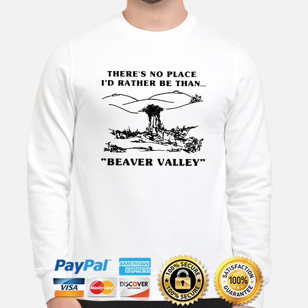 There's no place I'd rather be than Beaver Valley sweater