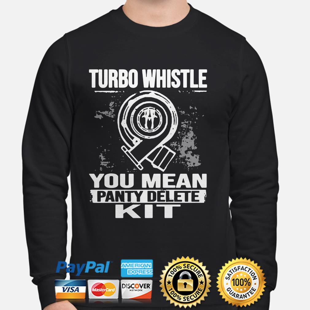 Turbo whistle you mean panty delete kit sweater