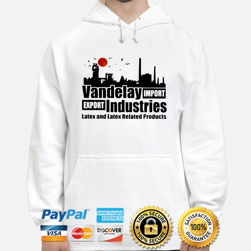 Vandelay import-export Industries Latex and Latex related products hoodie