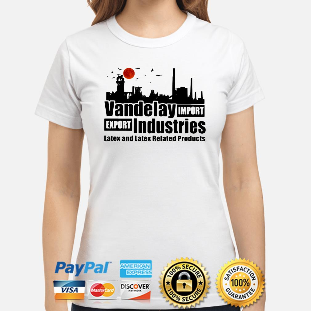 Vandelay import-export Industries Latex and Latex related products ladies shirt