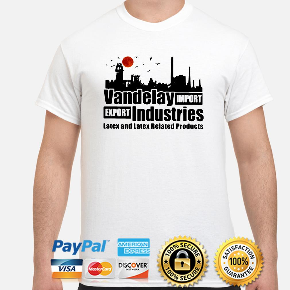 Vandelay import-export Industries Latex and Latex related products shirt