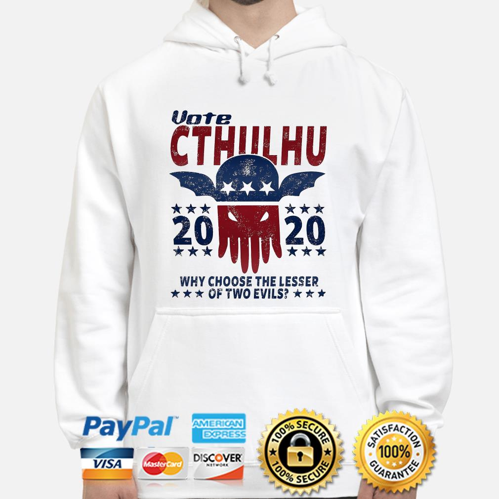 Vote Cthulhu 2020 why choose the lesser of two evils hoodie