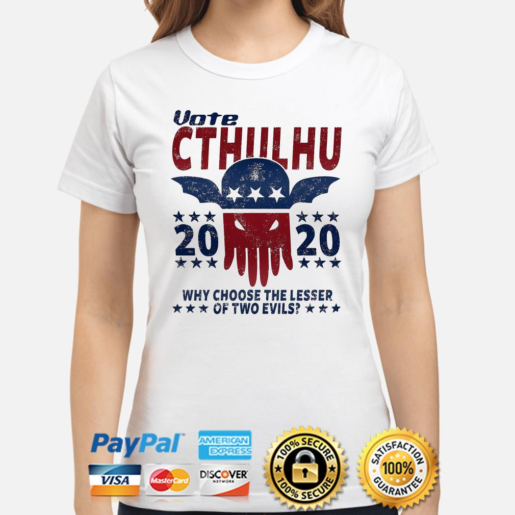 Vote Cthulhu 2020 why choose the lesser of two evils ladies shirt