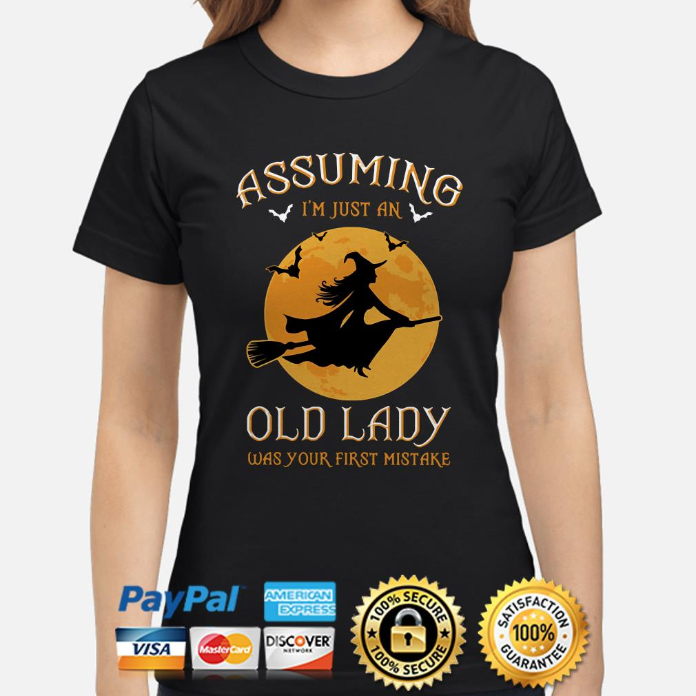 Witch Halloween moon Assuming I'm just an old lady was your first mistake ladies shirt