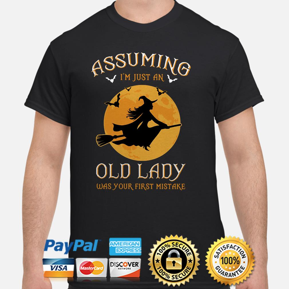 Witch Halloween moon Assuming I'm just an old lady was your first mistake shirt