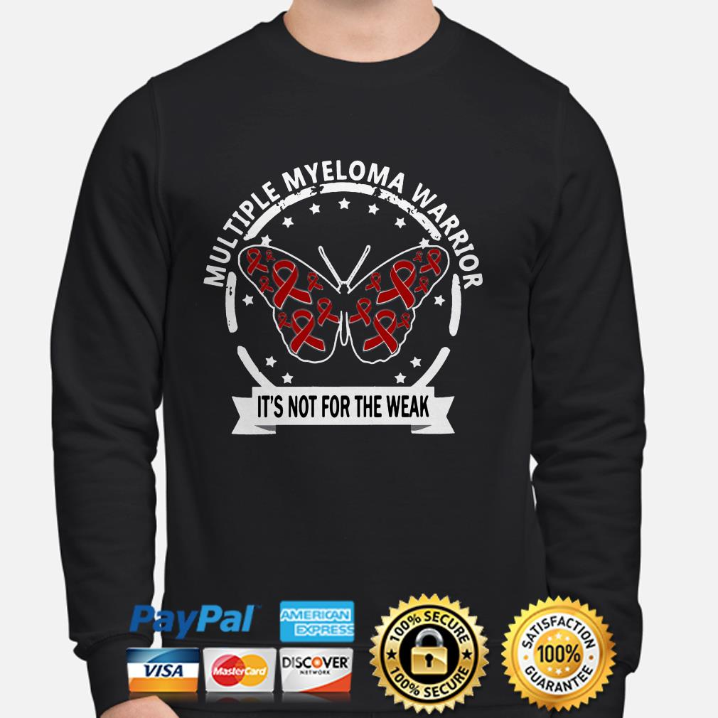 Butterfly multiple myeloma warrior it's not for the weak sweater
