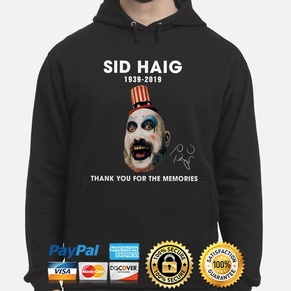 Captain Spaulding Sid Haig 1939 2019 thank you for the memories hoodie