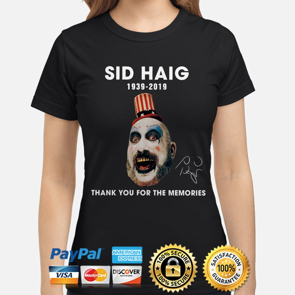 Captain Spaulding Sid Haig 1939 2019 thank you for the memories ladies shirt