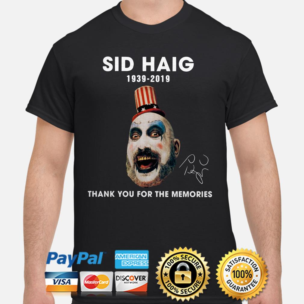 Captain Spaulding Sid Haig 1939 2019 thank you for the memories shirt