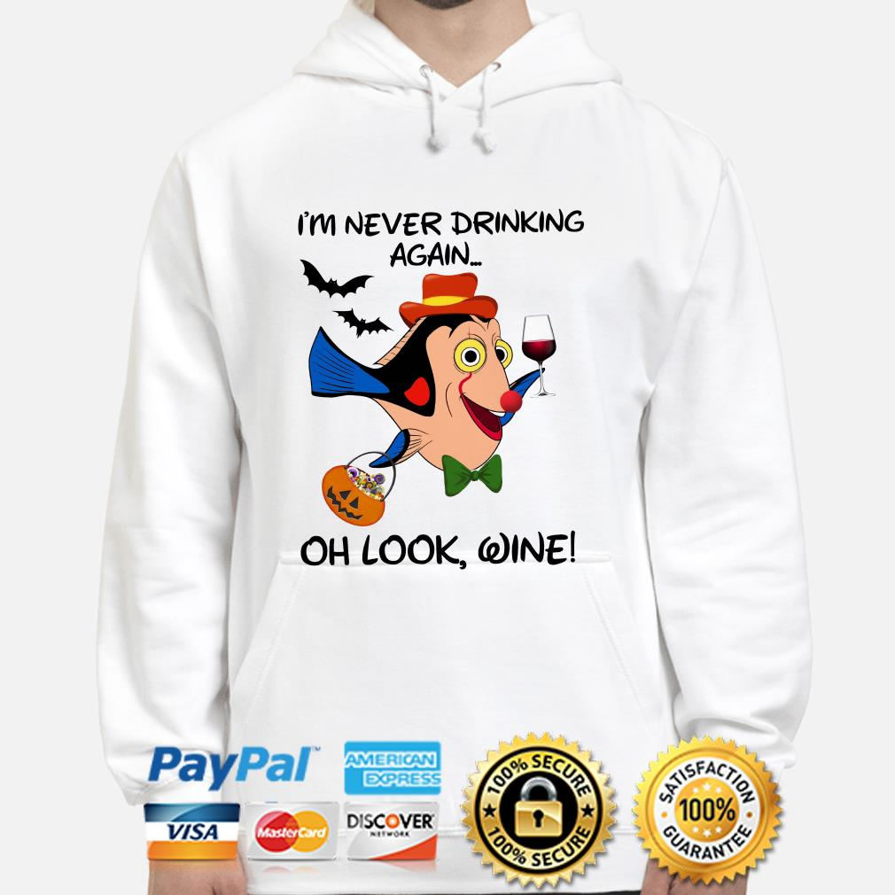 Clownfish I'm never drinking again oh look wine hoodie