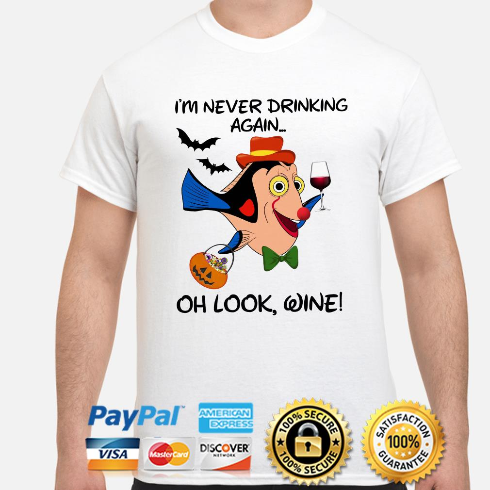 Clownfish I'm never drinking again oh look wine shirt