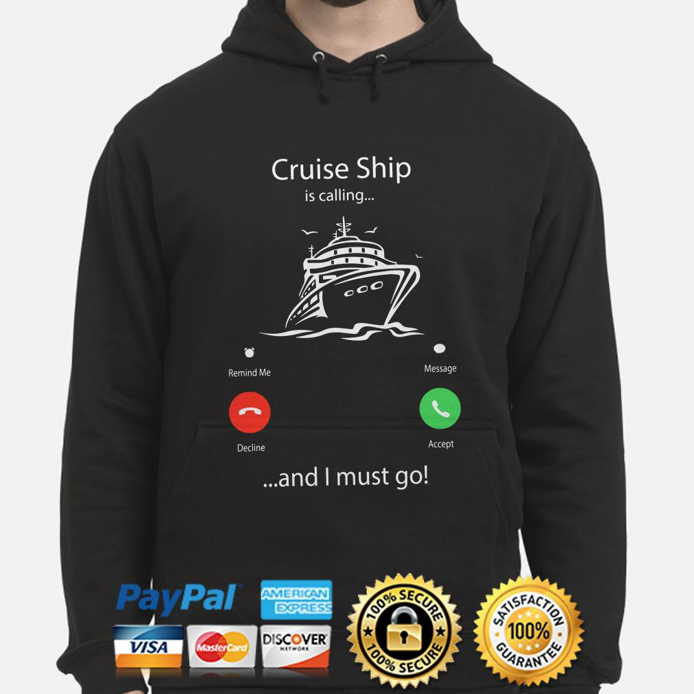 Cruise Ship is calling and I must go hoodie