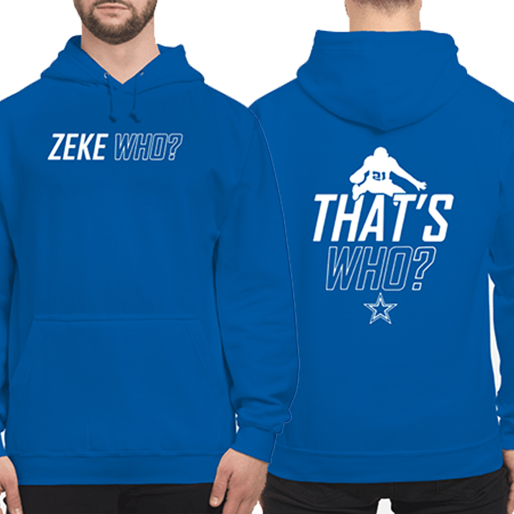Dallas Cowboys Zeke who that's who hoodie