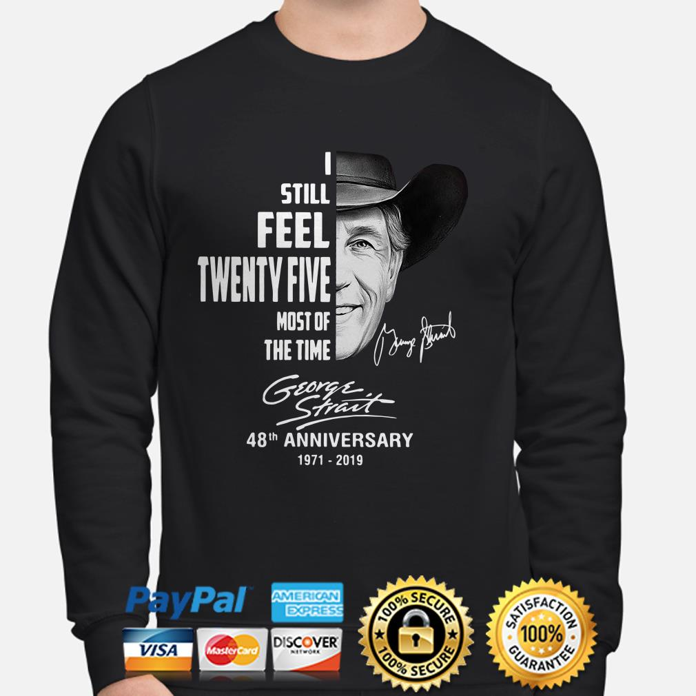 George Strait I still feel twenty five most of the time 48th anniversary sweater