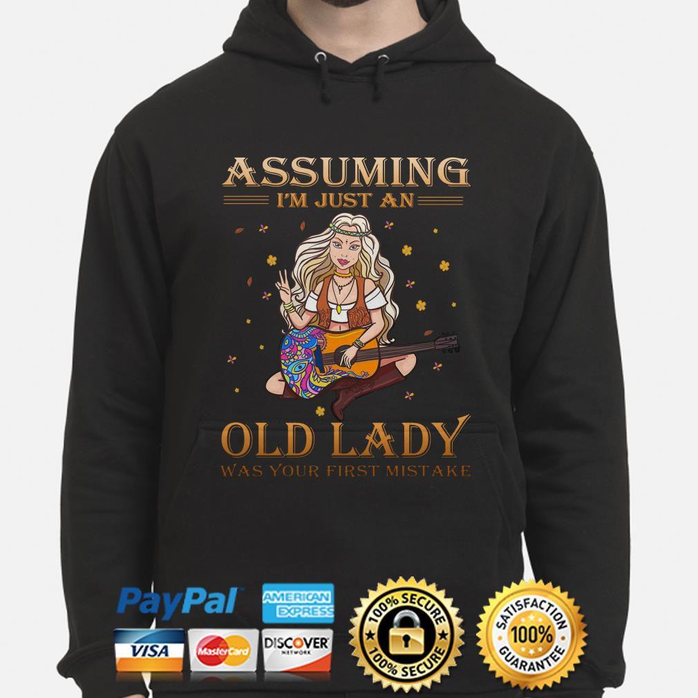 Hippie Assuming I'm just an old lady was your first mistake hoodie