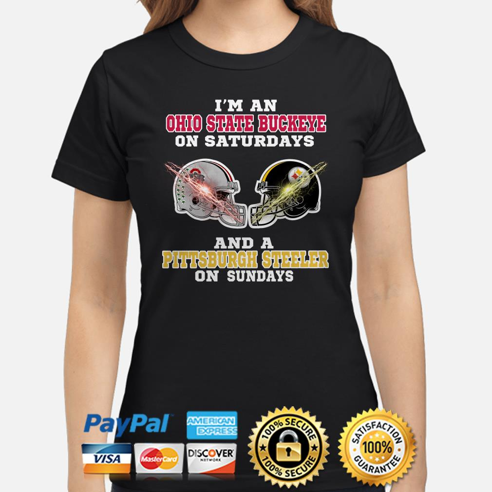I'm an Ohio State Buckeye on Saturdays and a Pittsburgh Steeler on Sundays ladies shirt