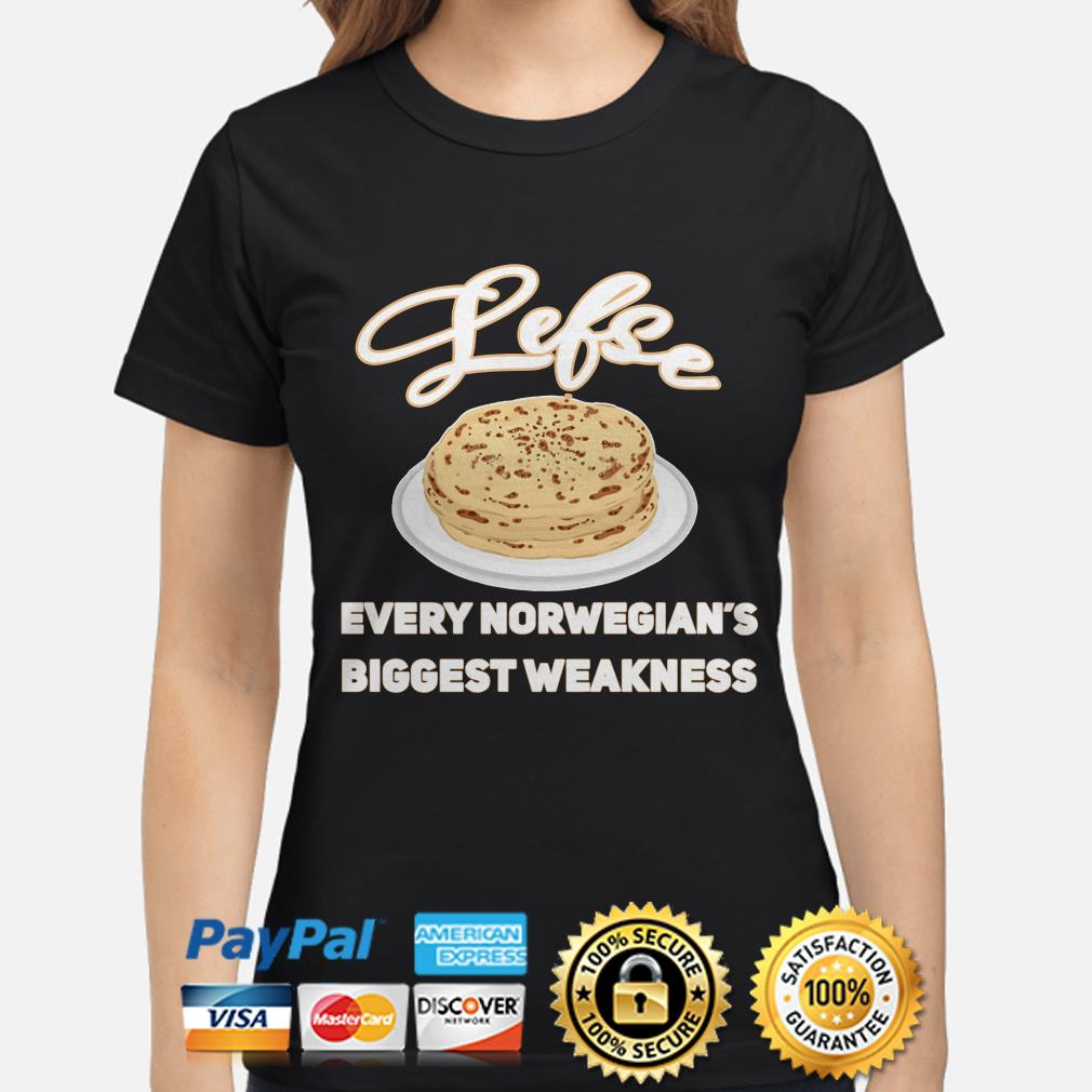 Lefse Every Norwegian's biggest weakness ladies shirt