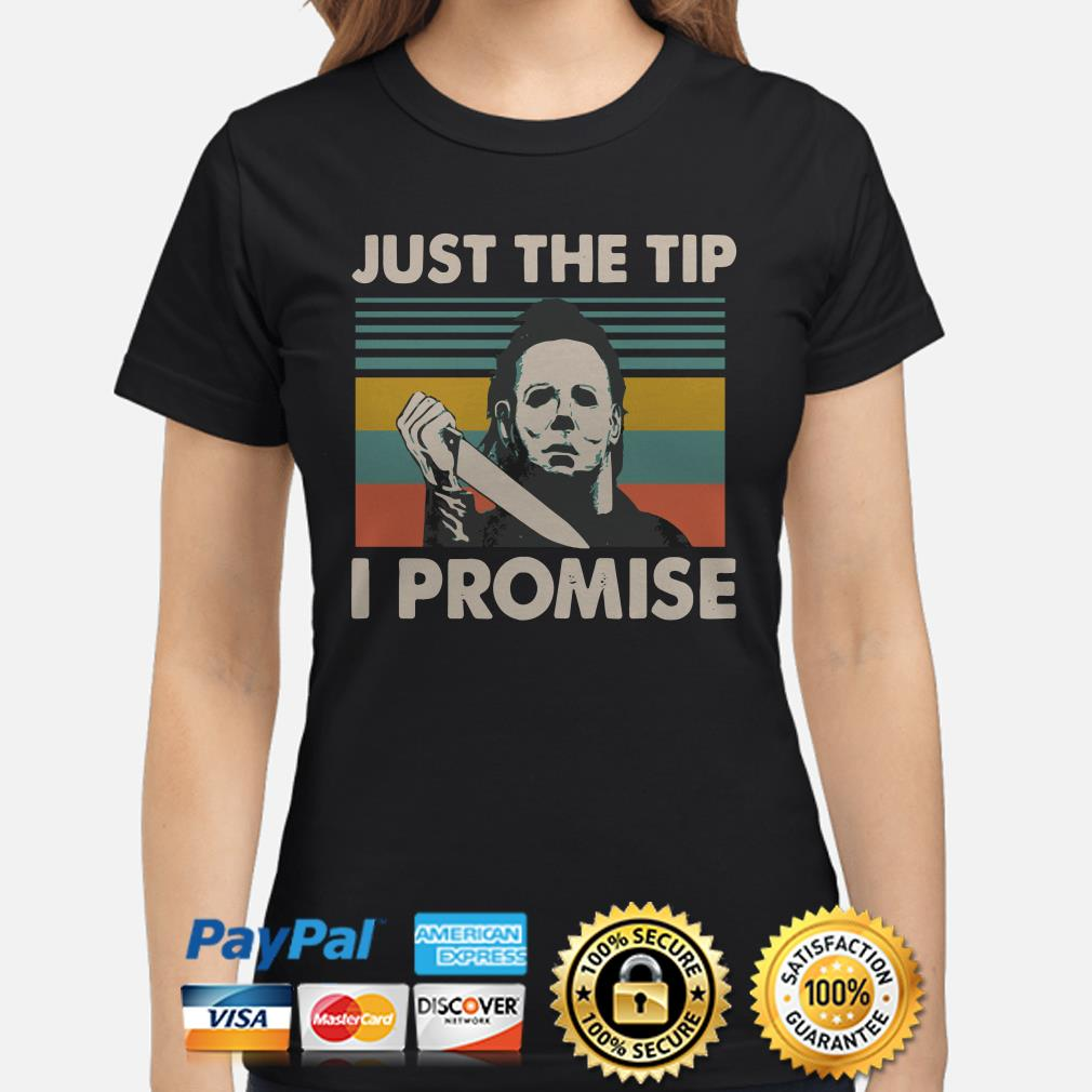 Michael Myers just the tip I promise vintage ladies shirt