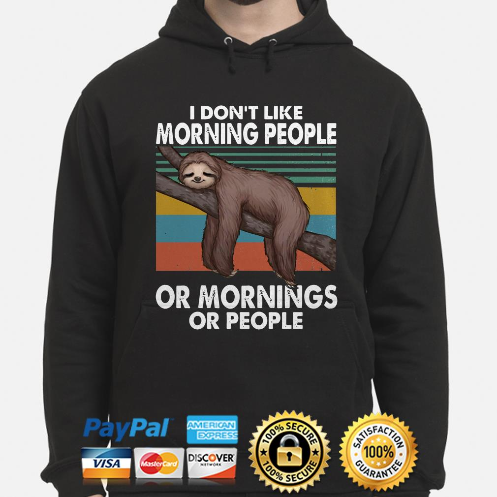 Sloth I don't like morning people or mornings or people vintage hoodie