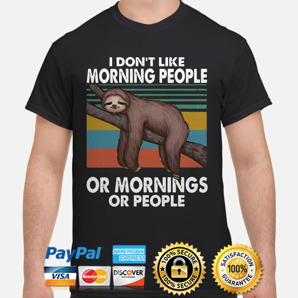 Sloth I don't like morning people or mornings or people vintage shirt