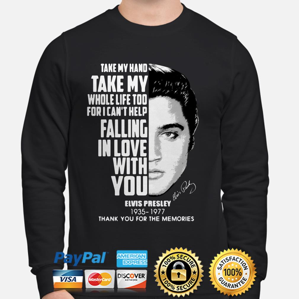 Take my hand take my whole life too Elvis Presley thank you for the memories sweater