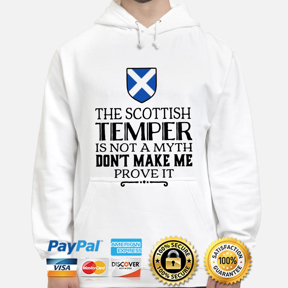 The Scottish Temper is not a myth don't make me prove it hoodie