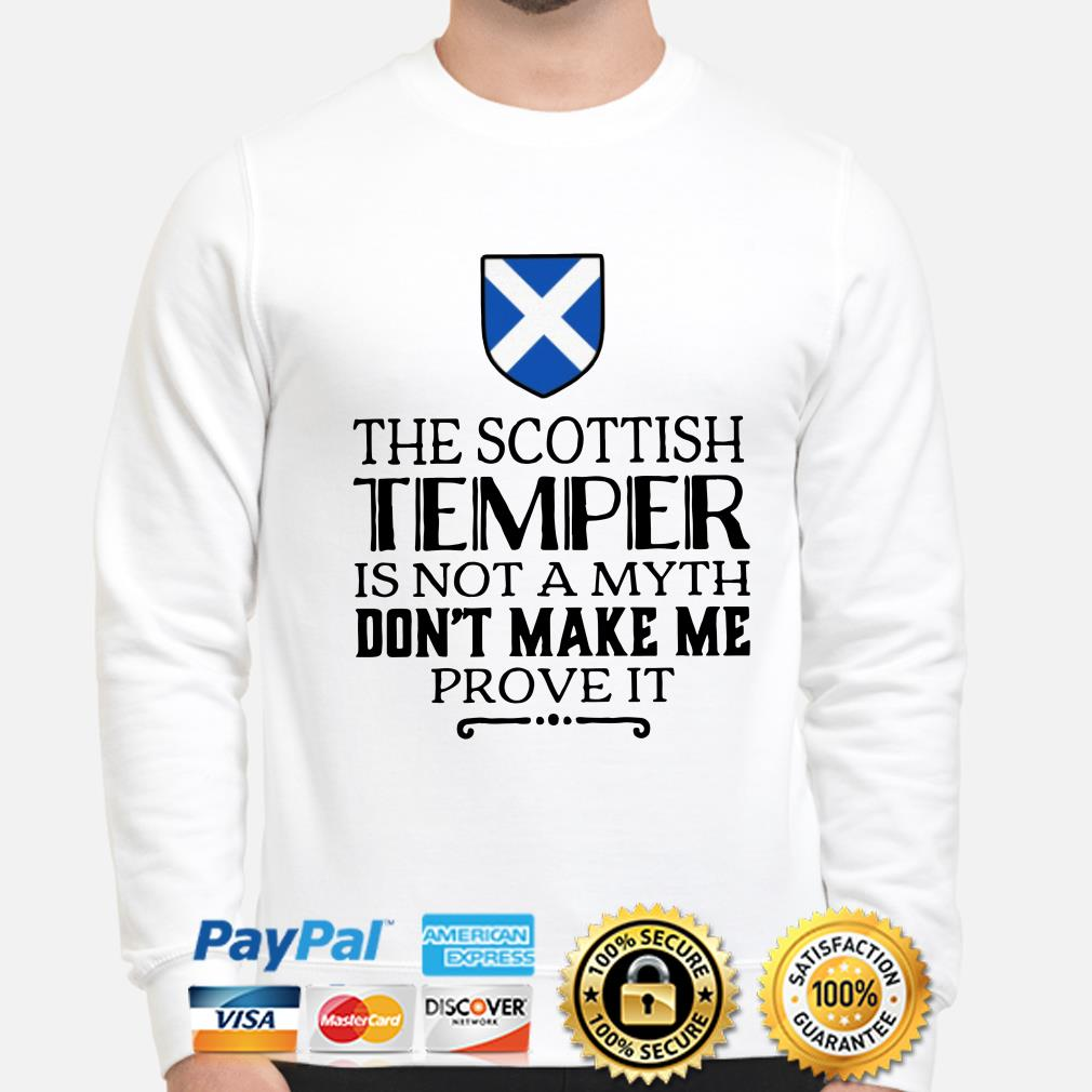 The Scottish Temper is not a myth don't make me prove it sweater