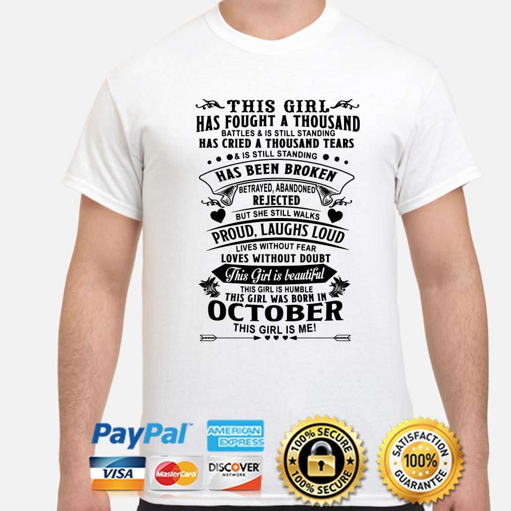 This girl has fought a thousand battles and is still standing was born in October shirt