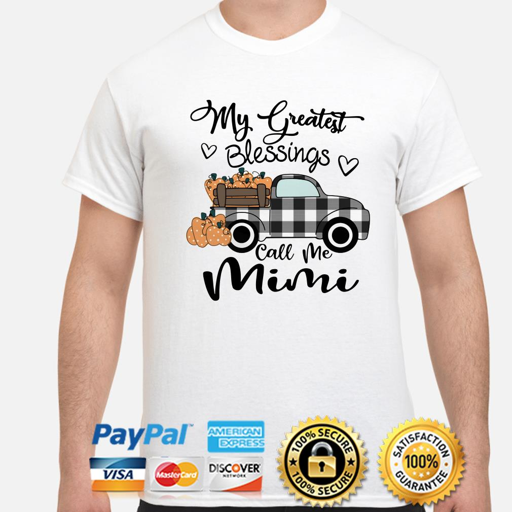 Truck my greatest blessings call me Mimi shirt