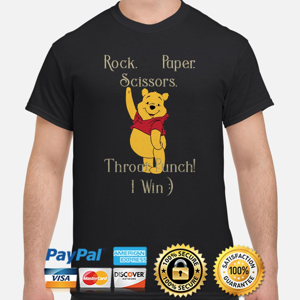 Winnie Pooh rock paper scissors throat punch I win shirt