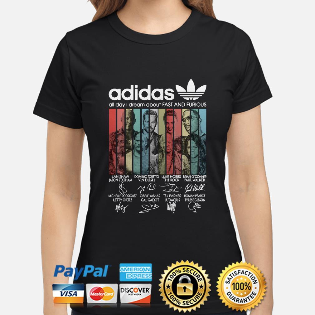 Adidas All Day I Dream About Fast And Furious Vintage ladies shirt