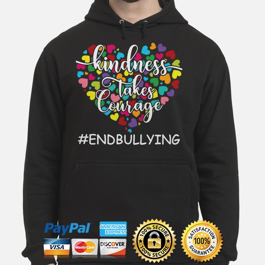 Anti Bullying Awareness Kindness takes Courage end bullying hearts hoodie