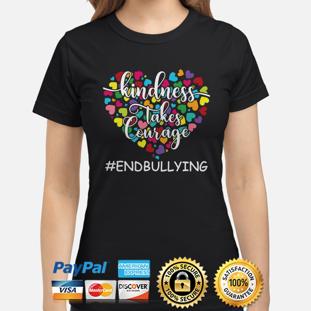 Anti Bullying Awareness Kindness takes Courage end bullying hearts ladies shirt