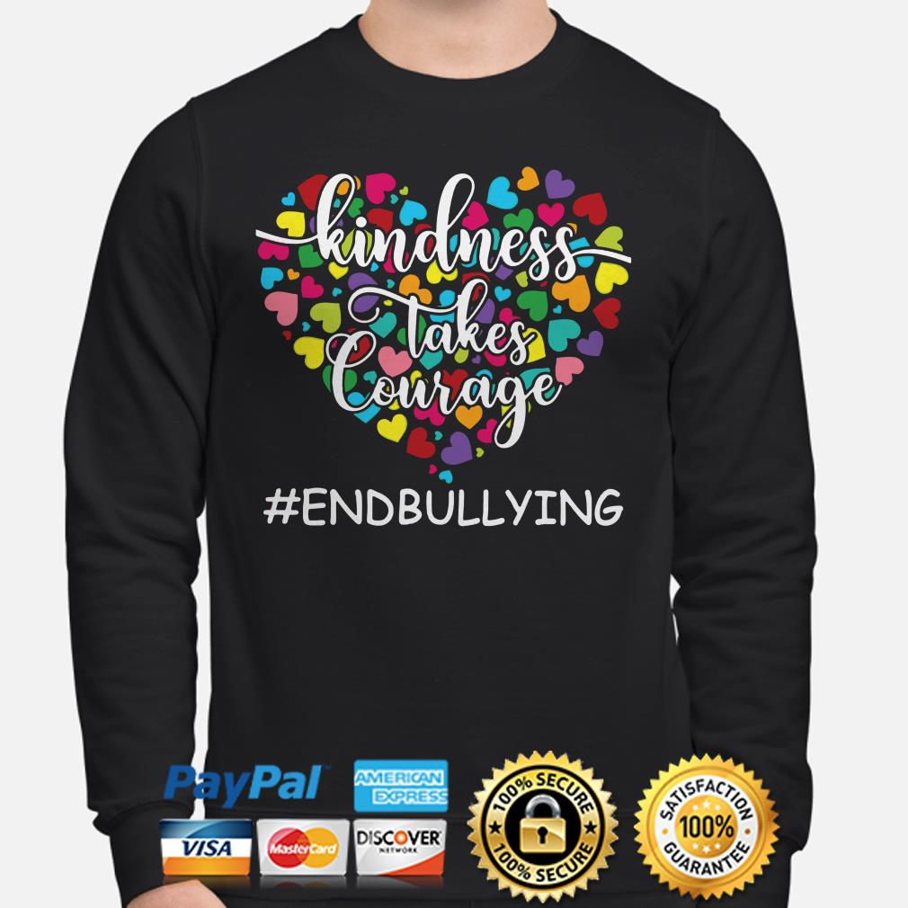 Anti Bullying Awareness Kindness takes Courage end bullying hearts sweater