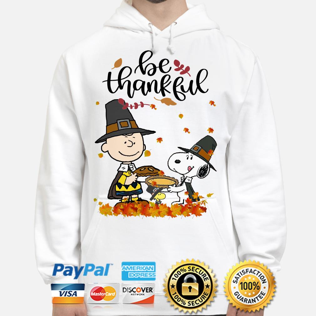 Charlie Brown and Snoopy be thankful Thanksgiving hoodie