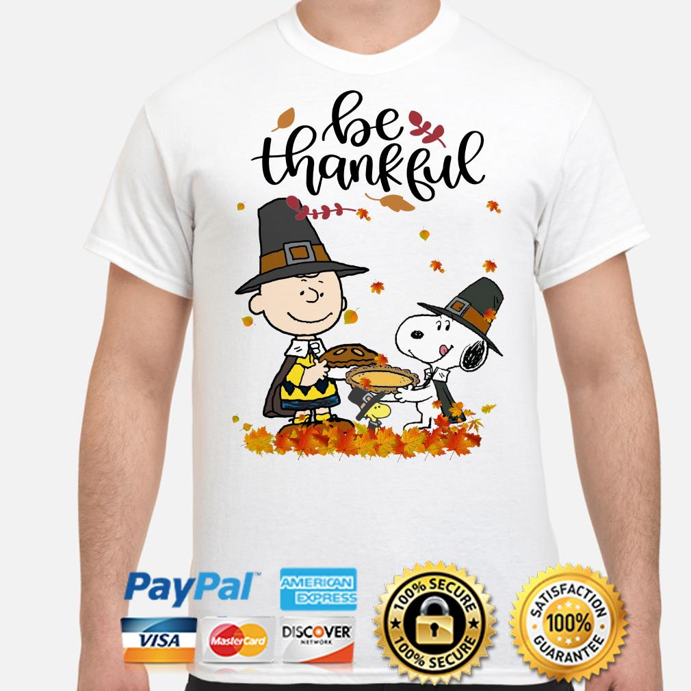 Charlie Brown and Snoopy be thankful Thanksgiving shirt
