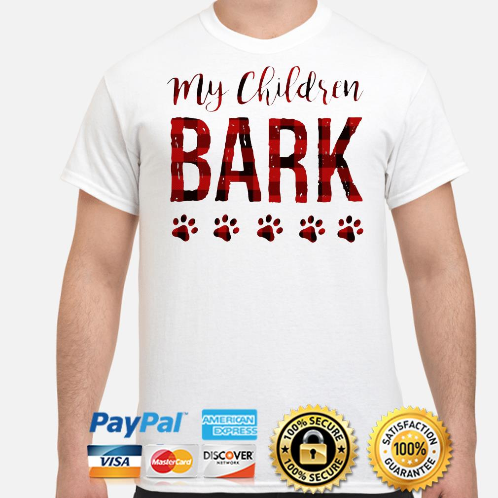Dogs My children Bark Paws shirt