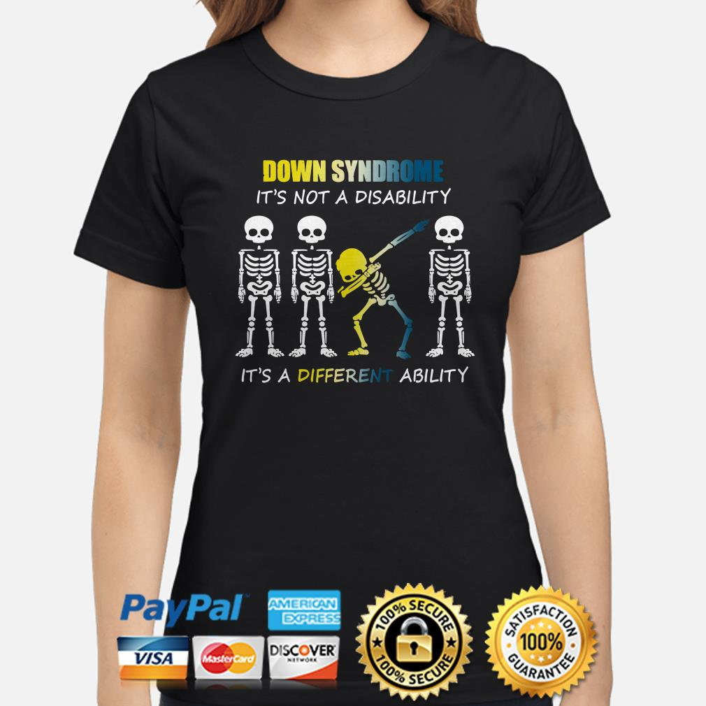 Down Syndrome it's not a disability it's a different ability ladies shirt