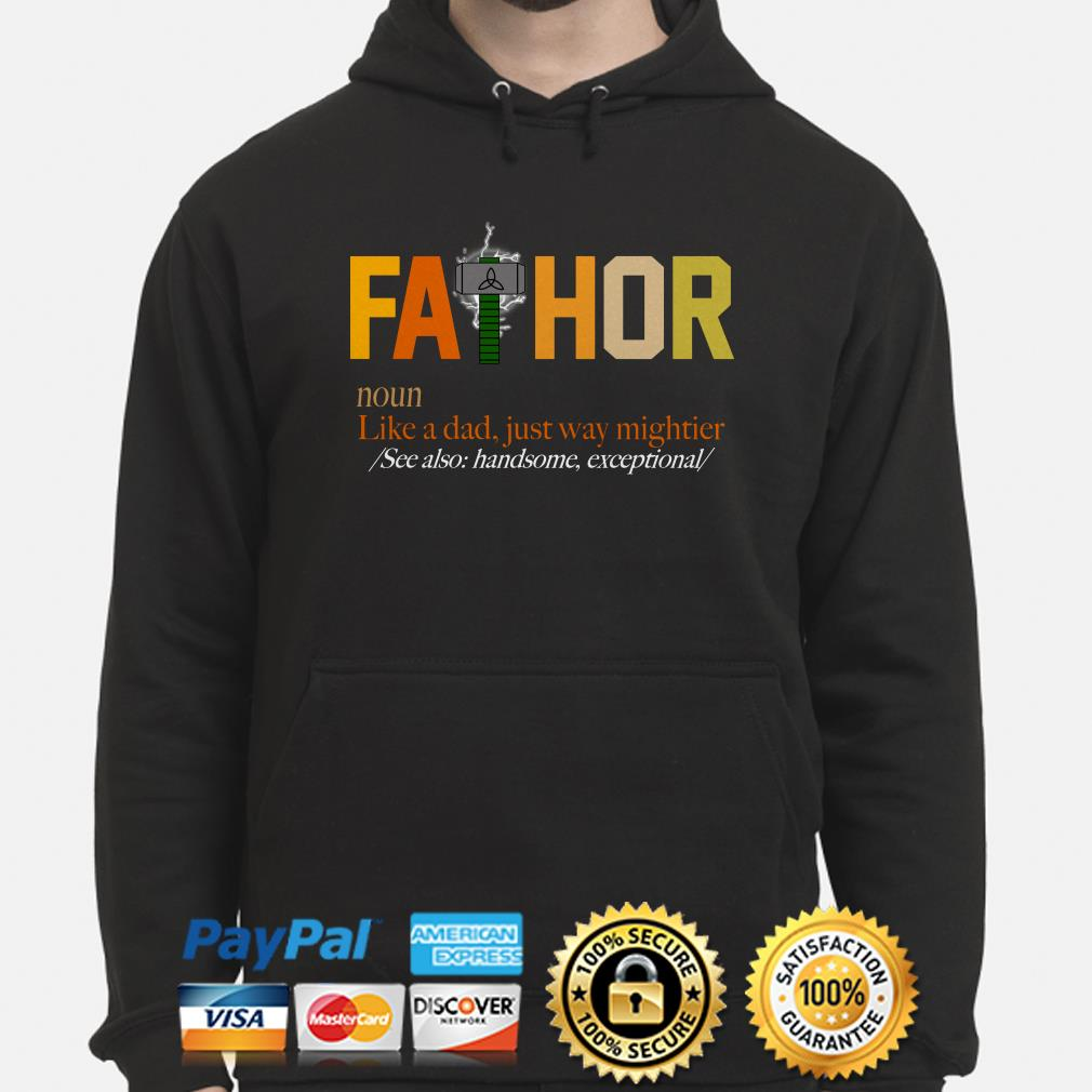 Fathor noun like a dad just way mightier see also handsome hoodie