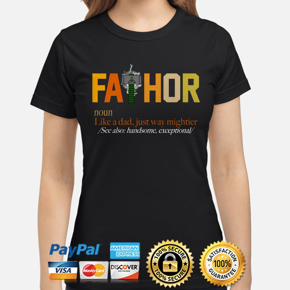 Fathor noun like a dad just way mightier see also handsome ladies shirt