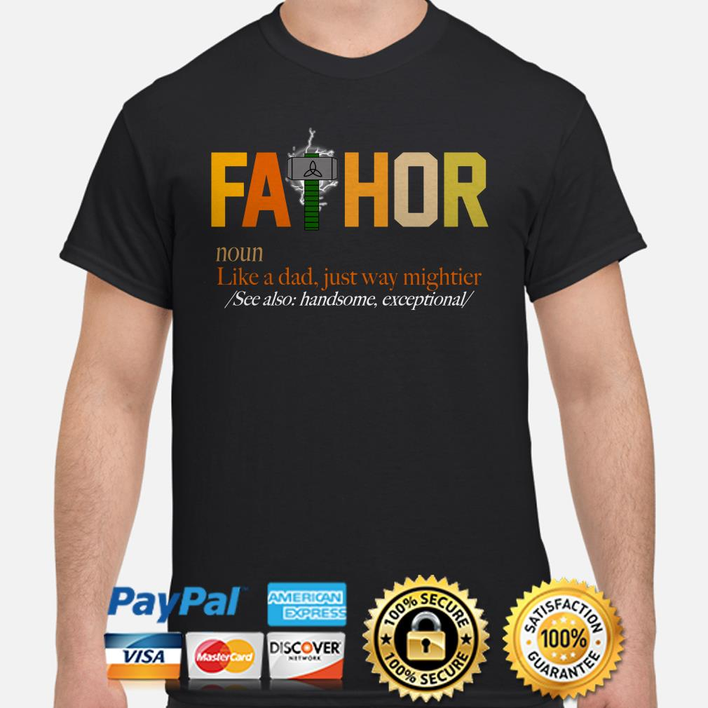 Fathor noun like a dad just way mightier see also handsome shirt