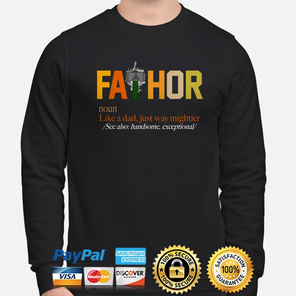 Fathor noun like a dad just way mightier see also handsome sweater