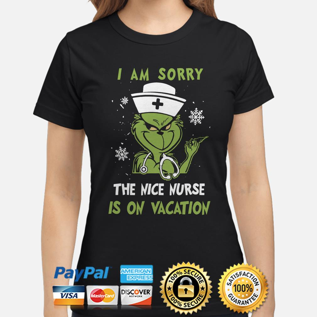 Grinch I am sorry the nice nurse is on vacation ladies shirt