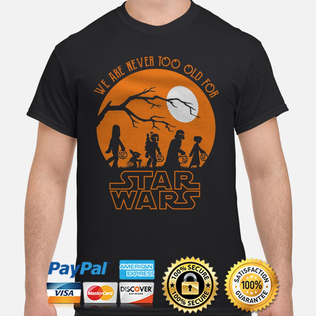 Halloween we are never too old for Star Wars moon shirt